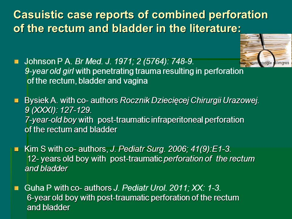 Casuistic case reports of combined perforation of the rectum and bladder in the literature: