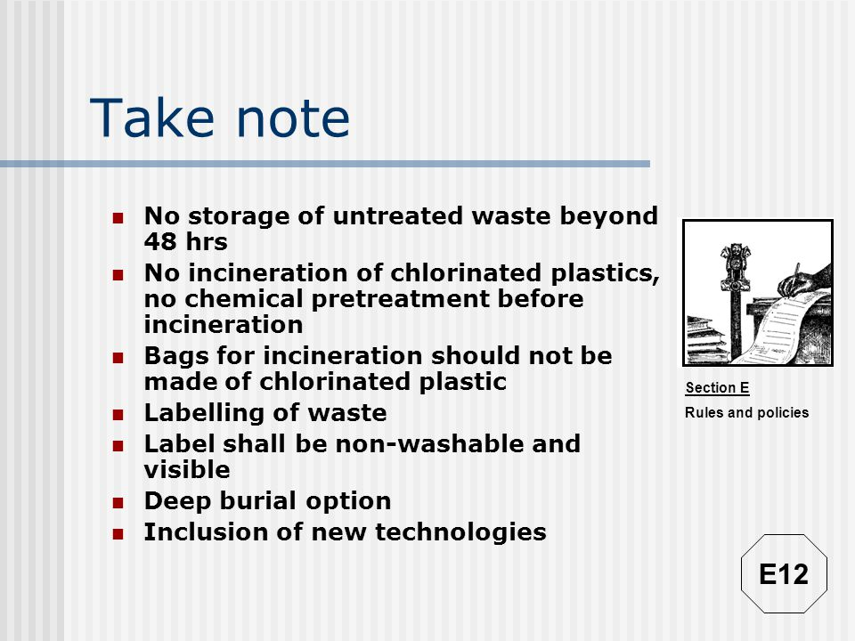 Take note E12 No storage of untreated waste beyond 48 hrs