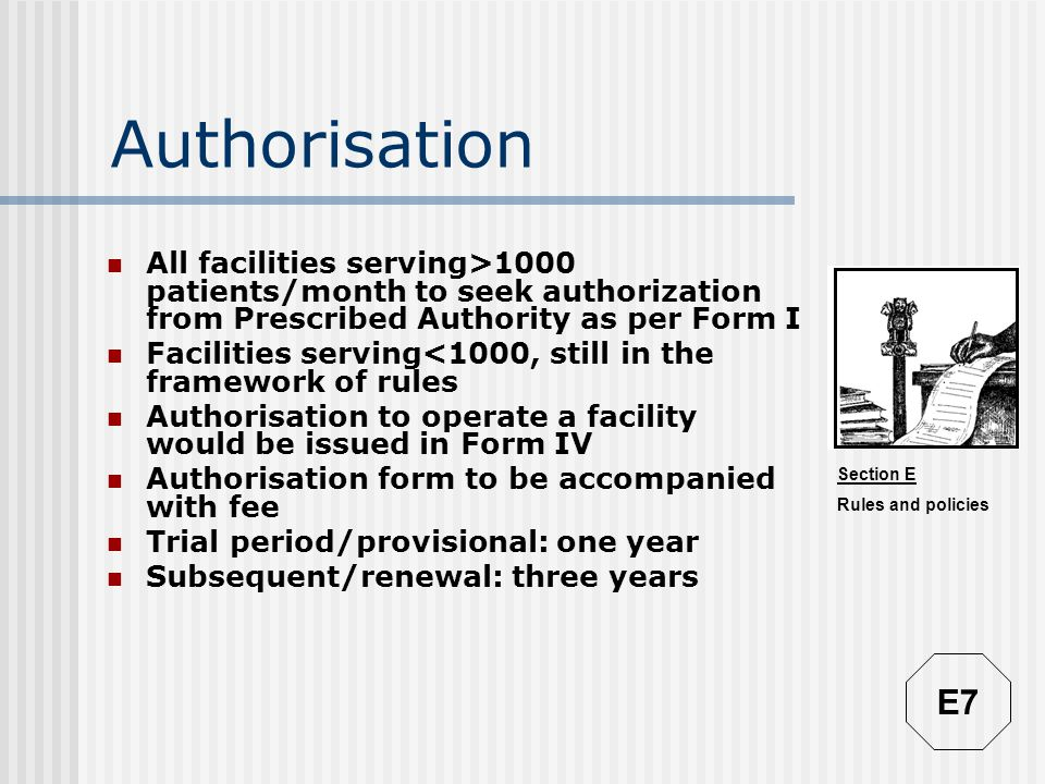 Authorisation All facilities serving>1000 patients/month to seek authorization from Prescribed Authority as per Form I.