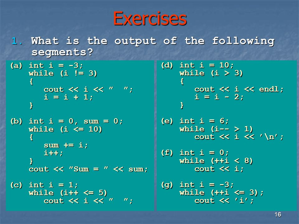 Exercises What is the output of the following segments