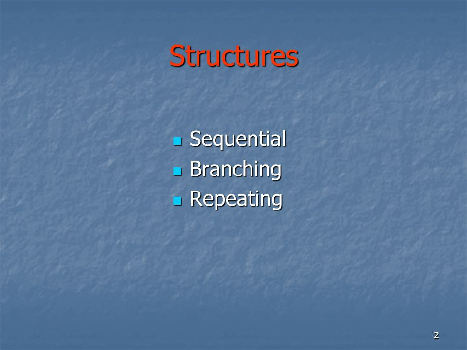 Structures Sequential Branching Repeating