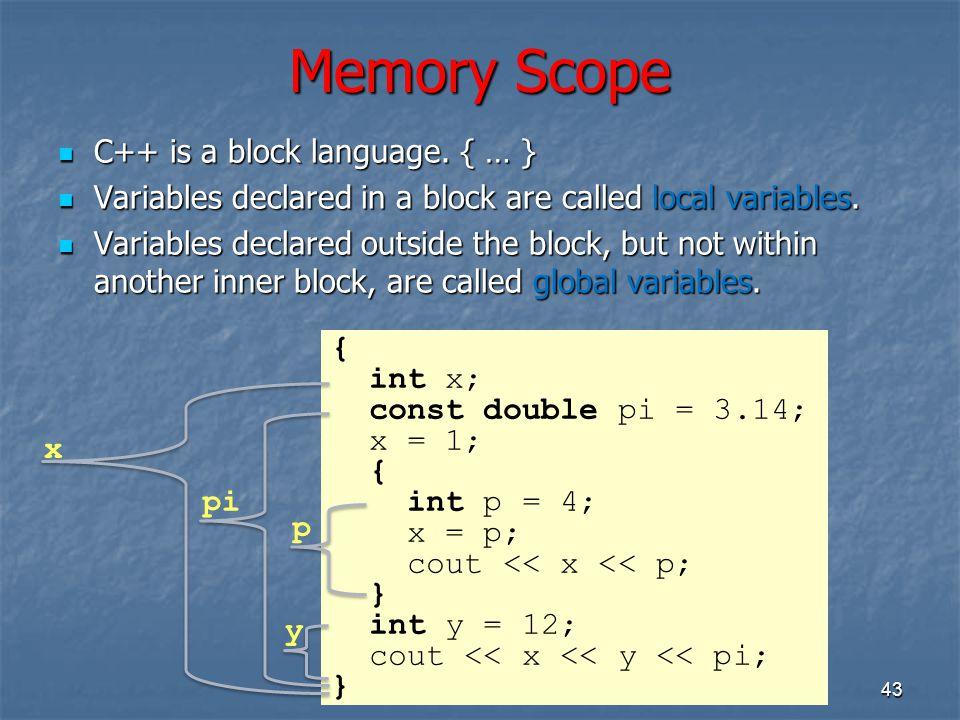 Memory Scope C++ is a block language. { … }