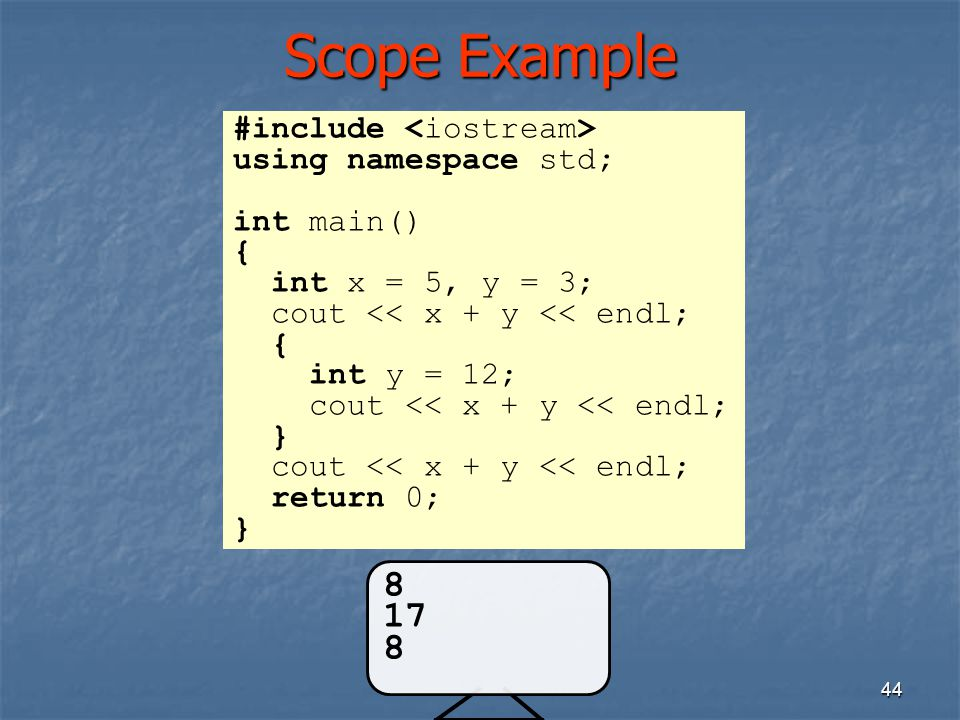 Scope Example 8 17 #include <iostream> using namespace std;