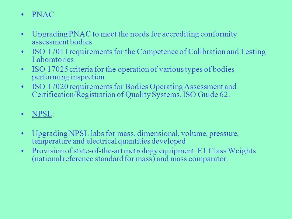 PNAC Upgrading PNAC to meet the needs for accrediting conformity assessment bodies.