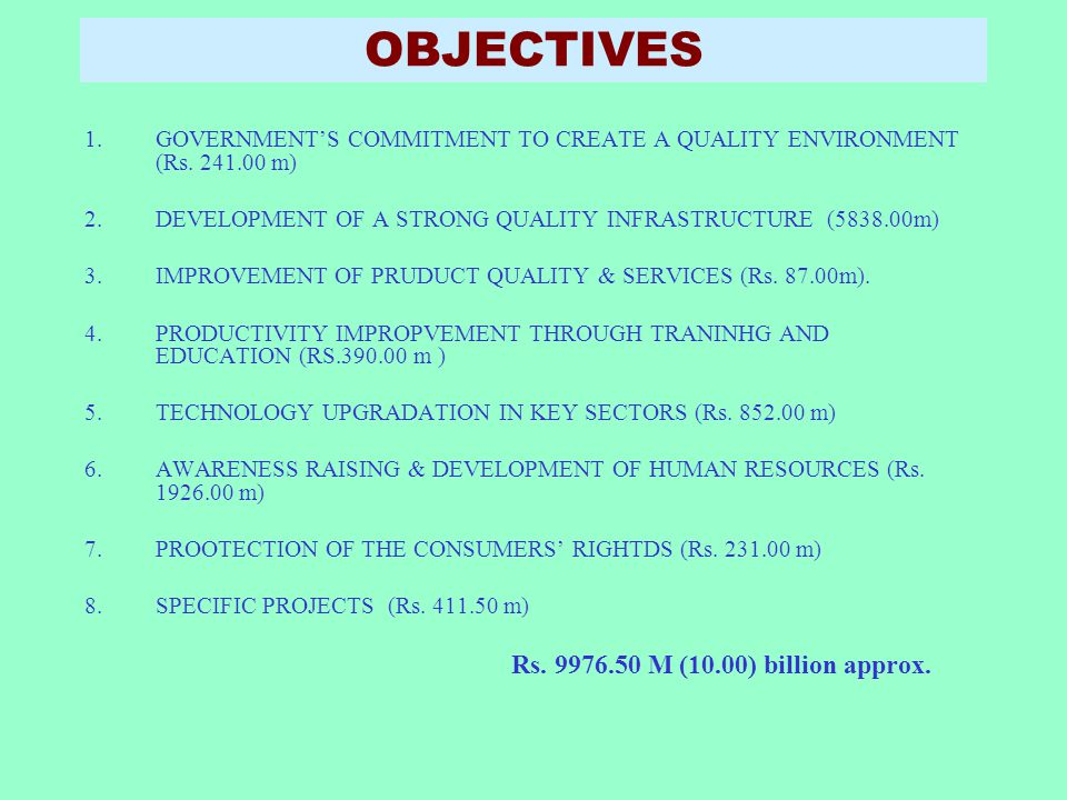 OBJECTIVES GOVERNMENT'S COMMITMENT TO CREATE A QUALITY ENVIRONMENT (Rs. 241.00 m) DEVELOPMENT OF A STRONG QUALITY INFRASTRUCTURE (5838.00m)