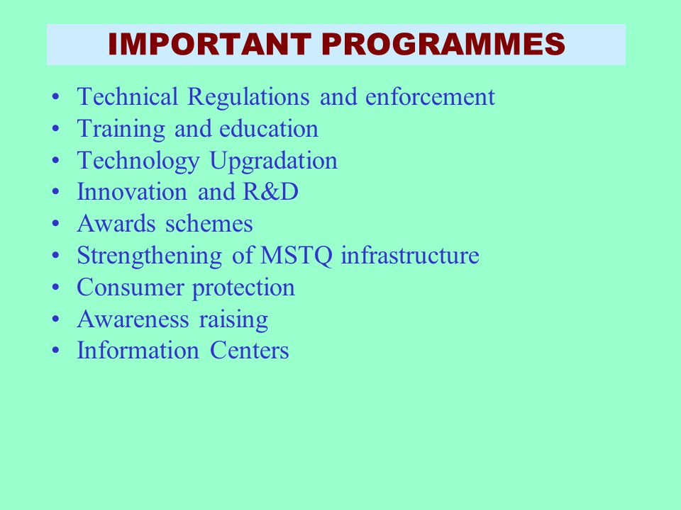 IMPORTANT PROGRAMMES Technical Regulations and enforcement
