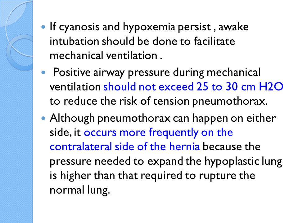 If cyanosis and hypoxemia persist , awake intubation should be done to facilitate mechanical ventilation .