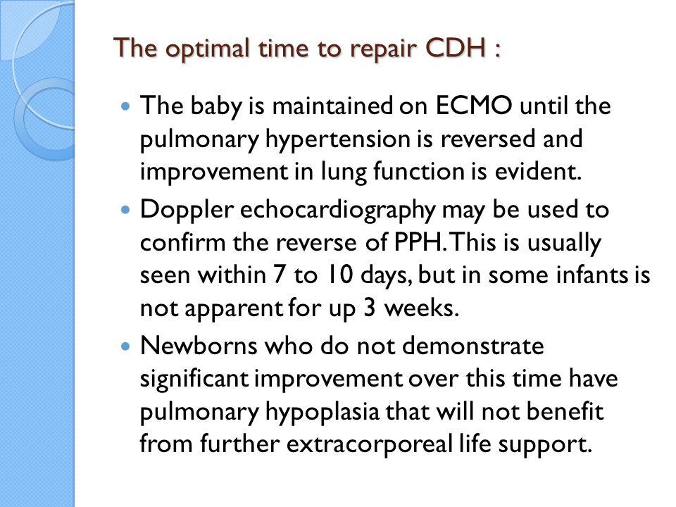 The optimal time to repair CDH :