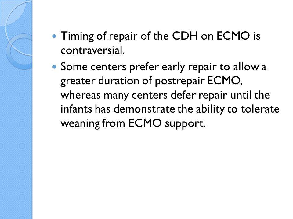 Timing of repair of the CDH on ECMO is contraversial.