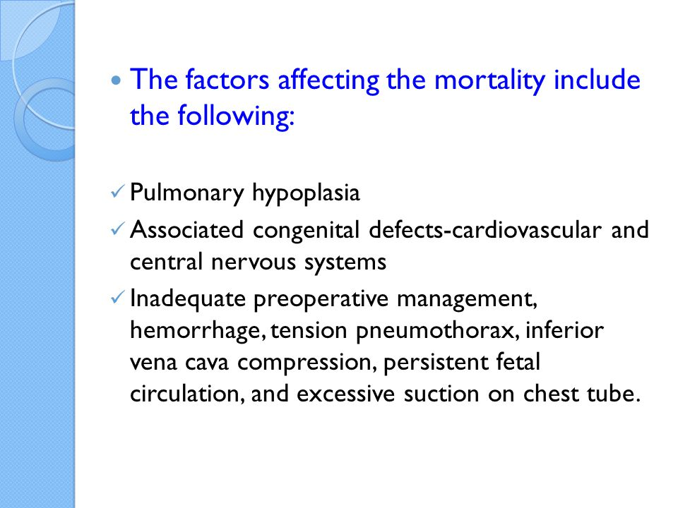 The factors affecting the mortality include the following: