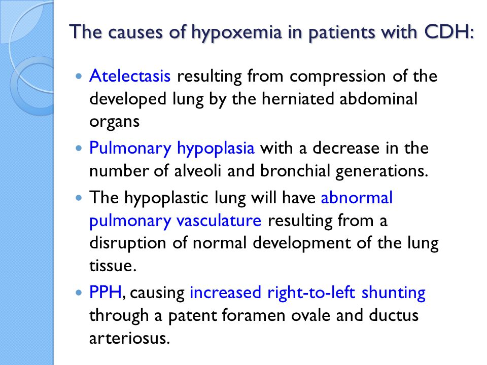 The causes of hypoxemia in patients with CDH: