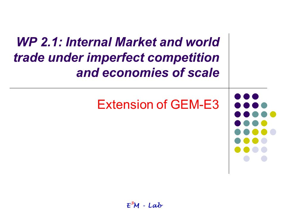 WP 2.1: Internal Market and world trade under imperfect competition and economies of scale