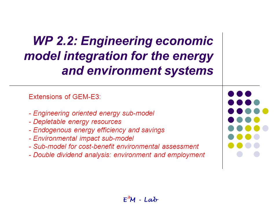 WP 2.2: Engineering economic model integration for the energy and environment systems