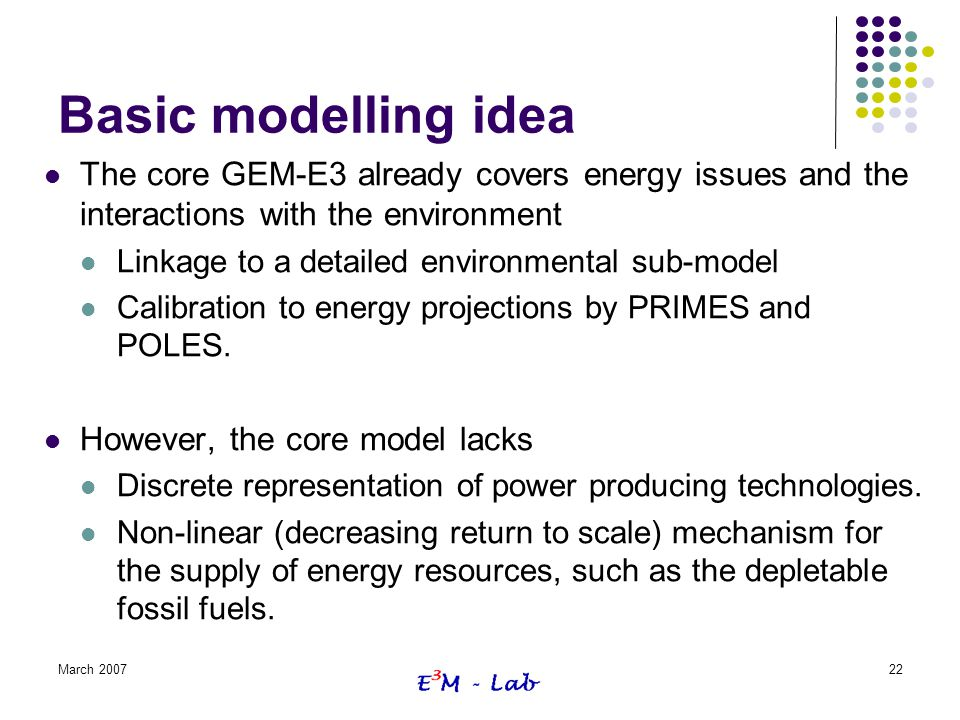 Basic modelling idea The core GEM-E3 already covers energy issues and the interactions with the environment.