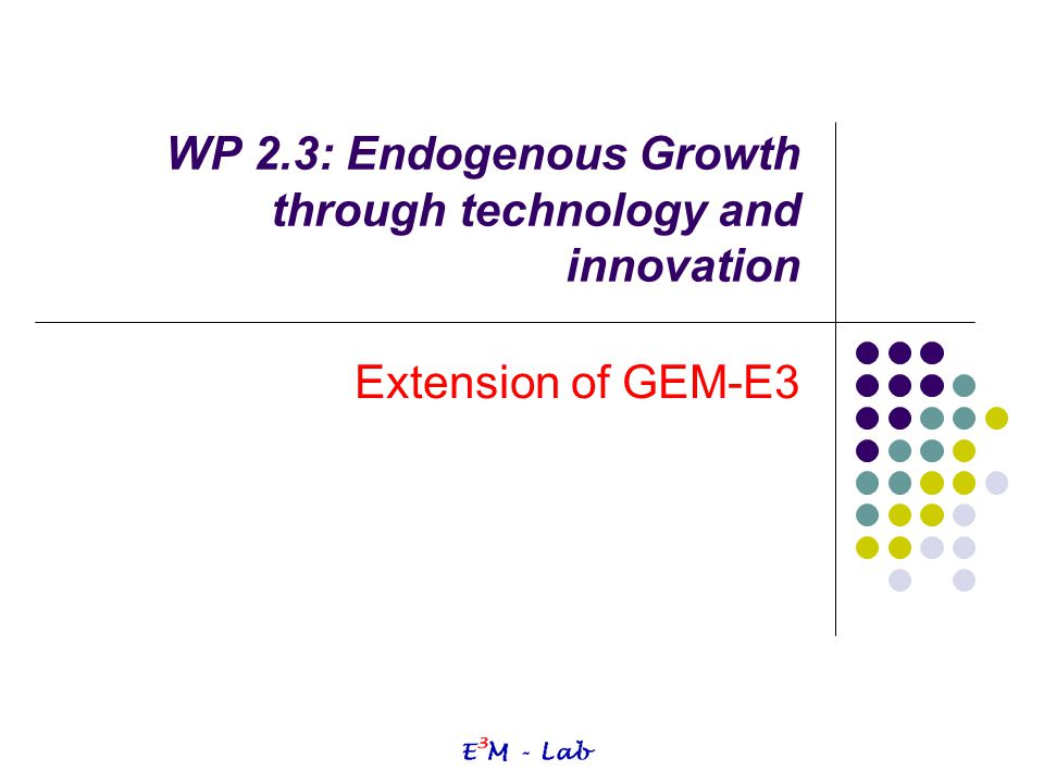 WP 2.3: Endogenous Growth through technology and innovation