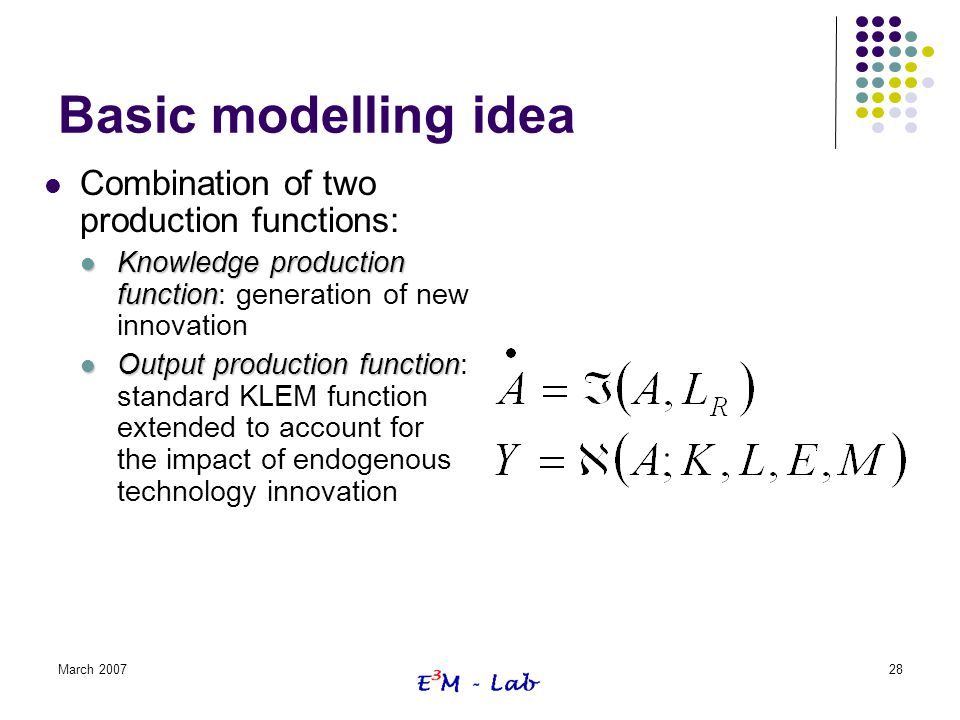 Basic modelling idea Combination of two production functions: