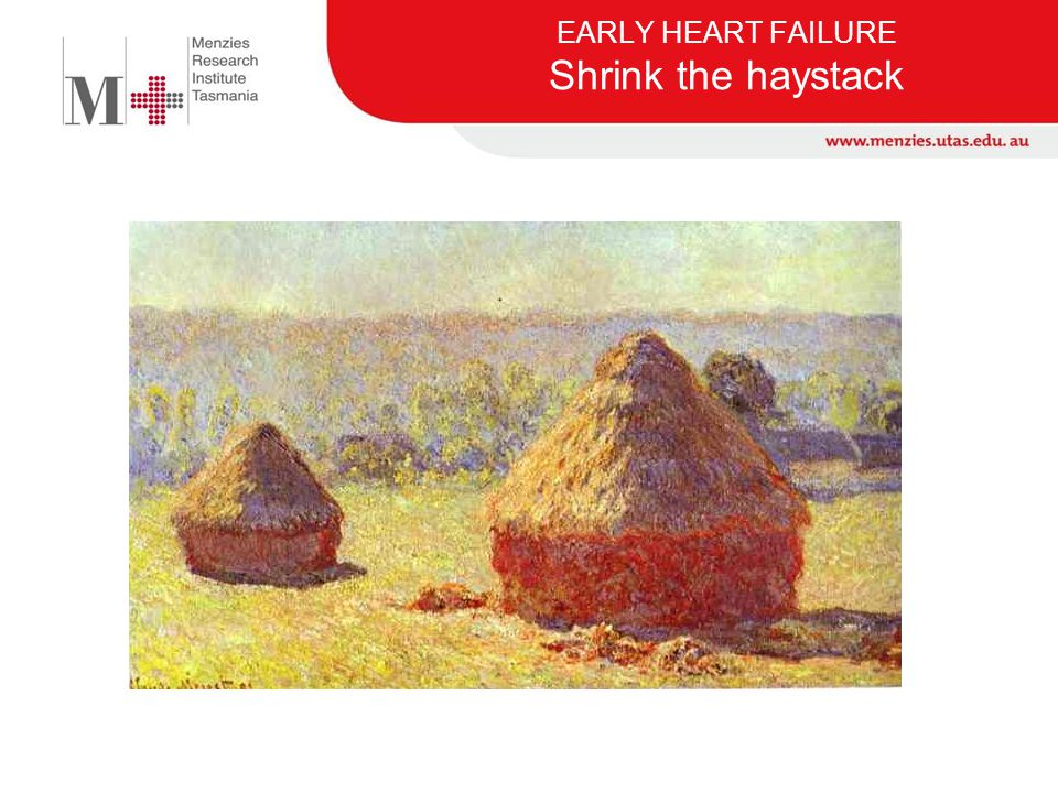 EARLY HEART FAILURE Shrink the haystack