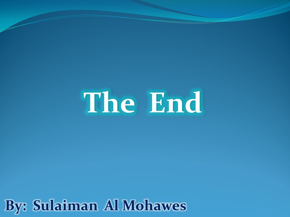 The End By: Sulaiman Al Mohawes