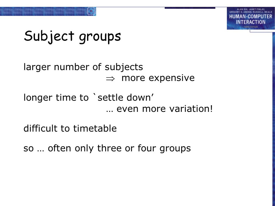 Subject groups larger number of subjects  more expensive