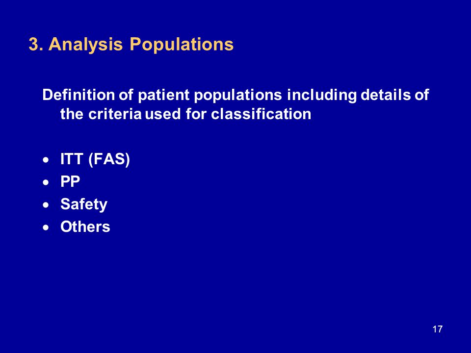 3. Analysis Populations Definition of patient populations including details of the criteria used for classification.