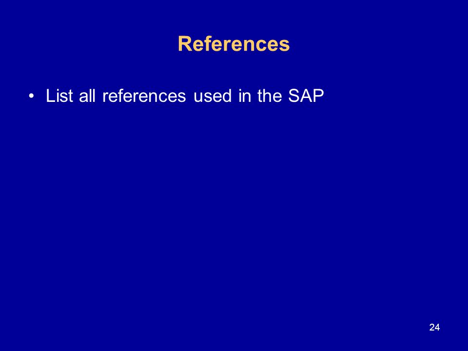 References List all references used in the SAP