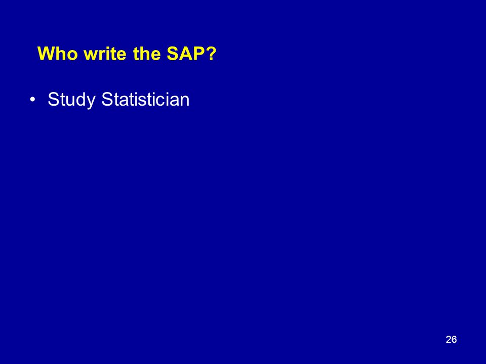 Who write the SAP Study Statistician