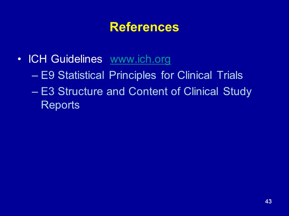 References ICH Guidelines www.ich.org