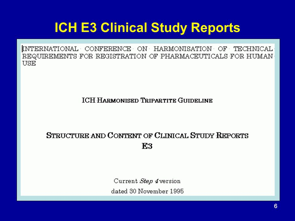 ICH E3 Clinical Study Reports
