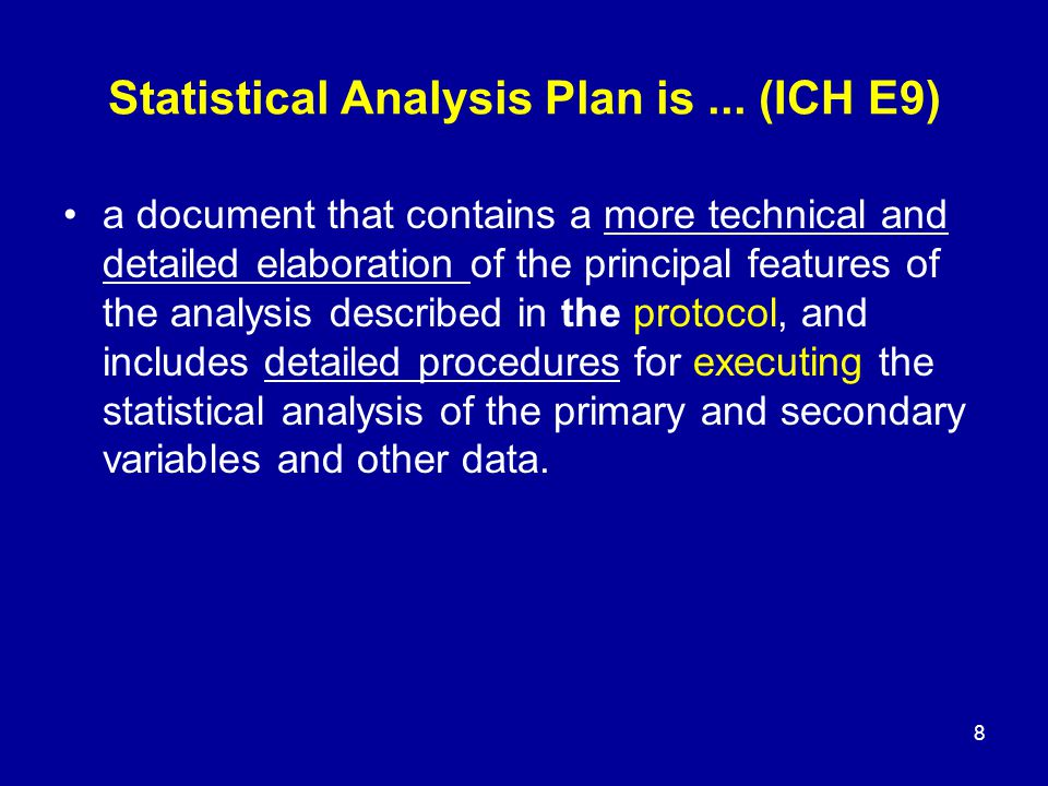 Statistical Analysis Plan is ... (ICH E9)