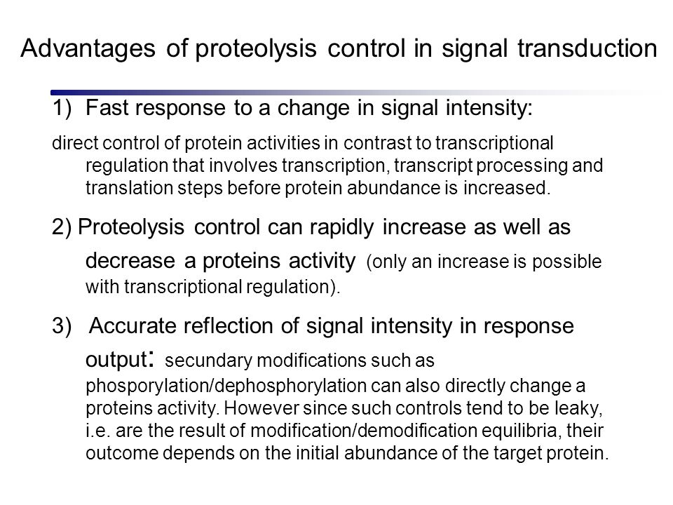 Advantages of proteolysis control in signal transduction