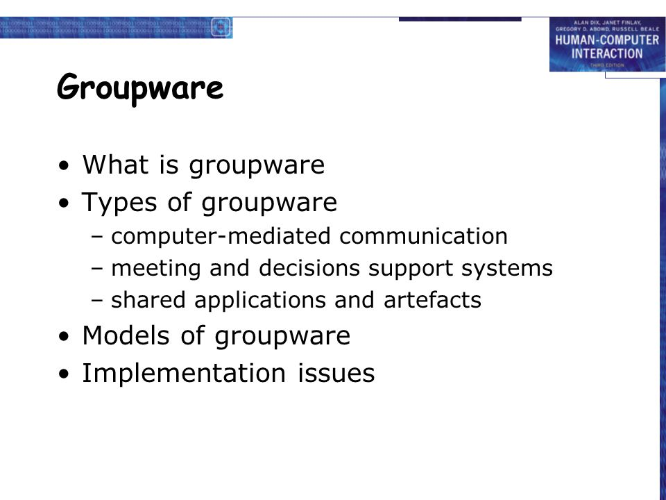 Groupware What is groupware Types of groupware Models of groupware
