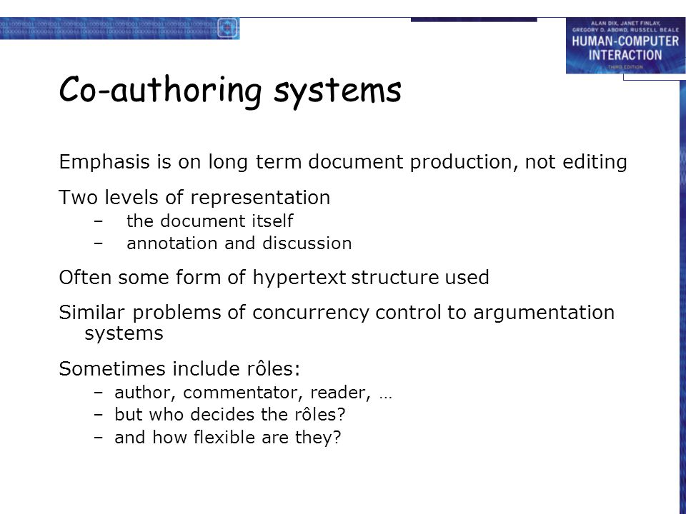 Co-authoring systems Emphasis is on long term document production, not editing. Two levels of representation.