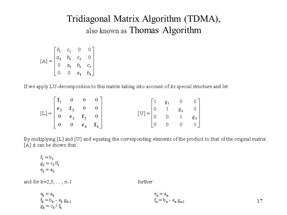 Tridiagonal Matrix Algorithm (TDMA), also known as Thomas Algorithm