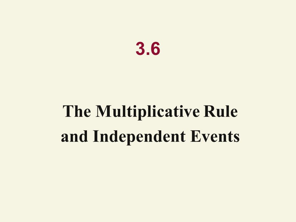 The Multiplicative Rule and Independent Events