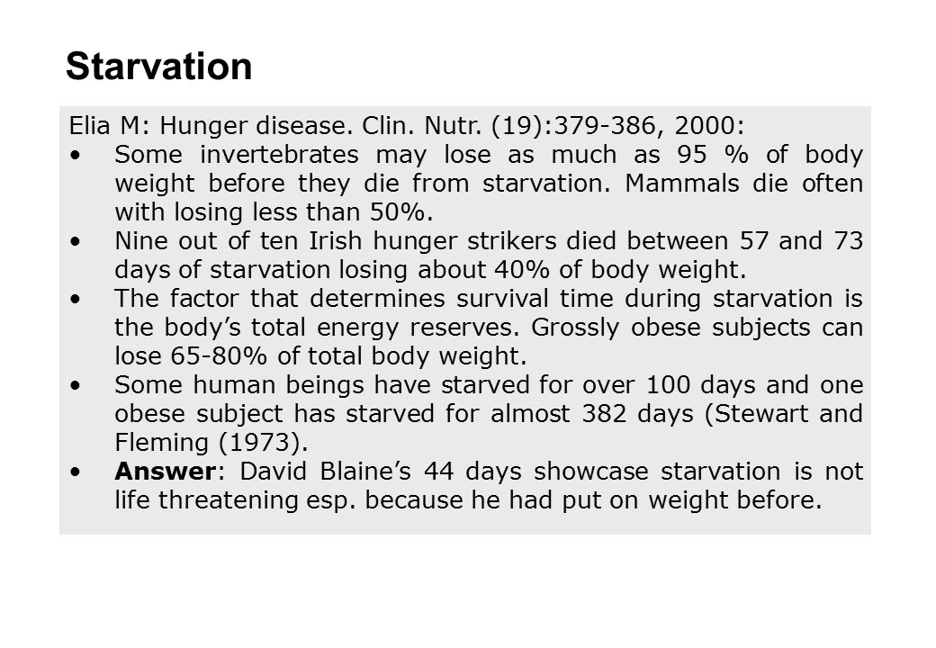 Starvation Elia M: Hunger disease. Clin. Nutr. (19):379-386, 2000: