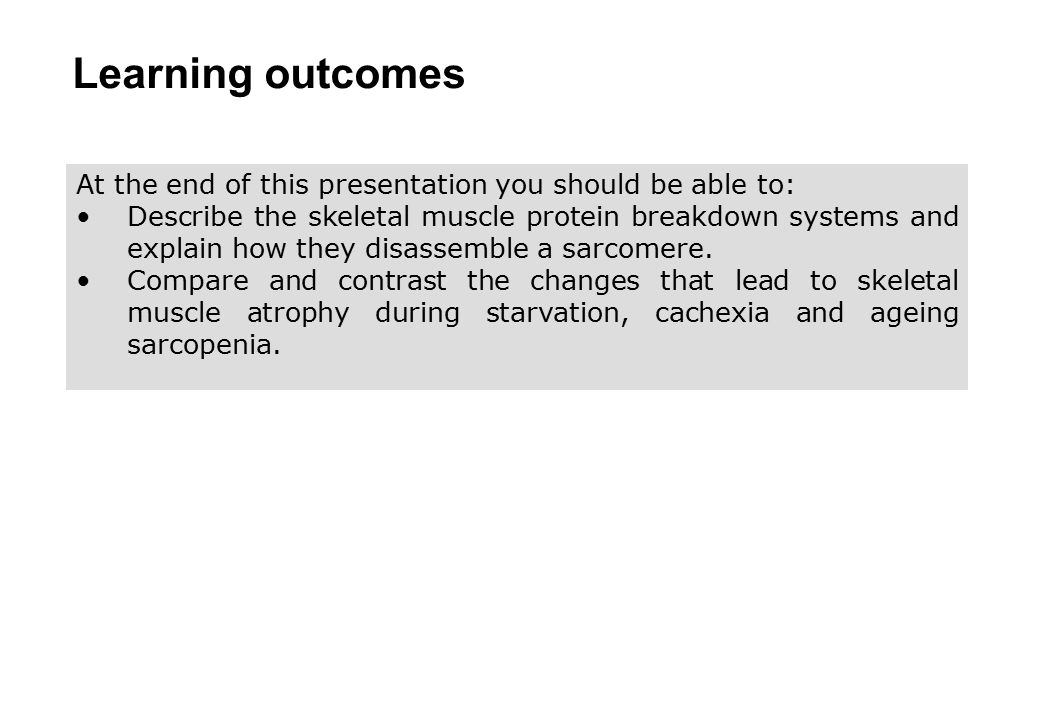 Learning outcomes At the end of this presentation you should be able to: