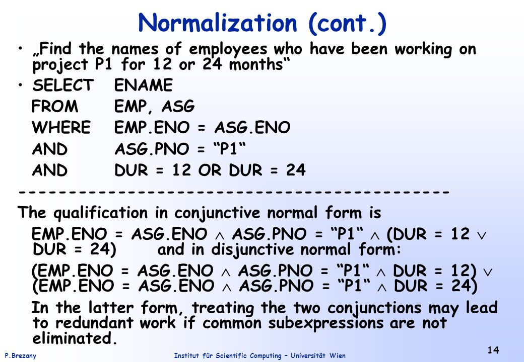 "Normalization (cont.) ""Find the names of employees who have been working on project P1 for 12 or 24 months"
