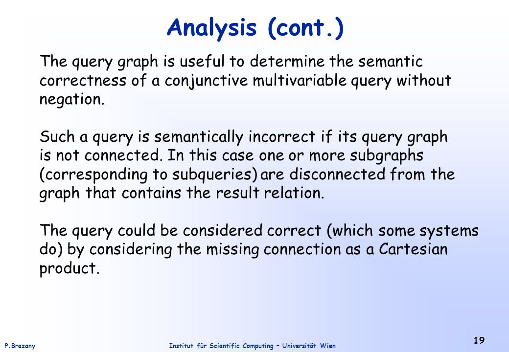 Analysis (cont.) The query graph is useful to determine the semantic