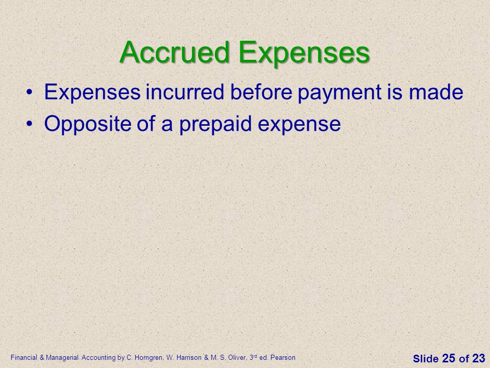 Accrued Expenses Expenses incurred before payment is made