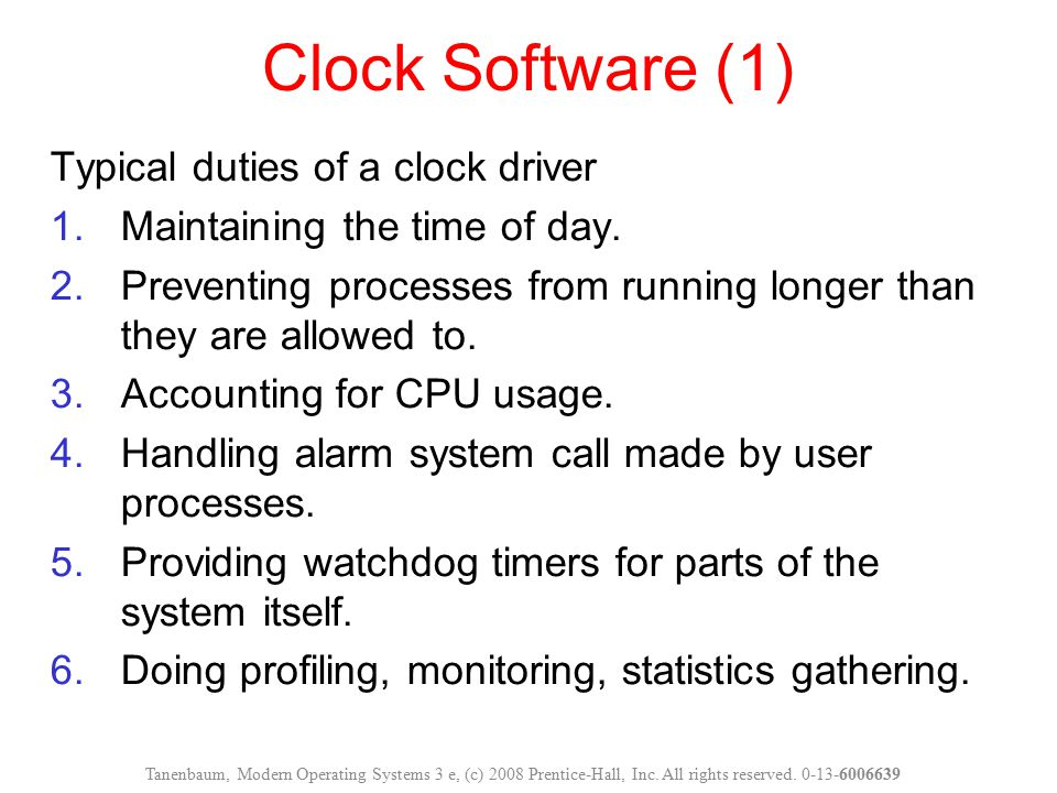 Clock Software (1) Typical duties of a clock driver
