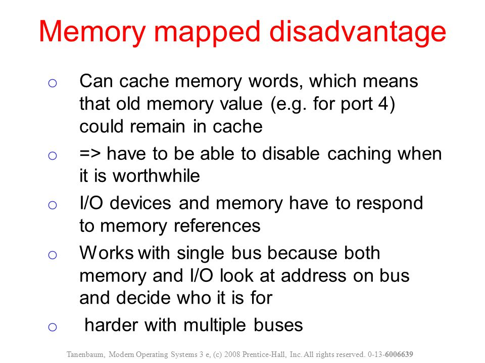 Memory mapped disadvantage