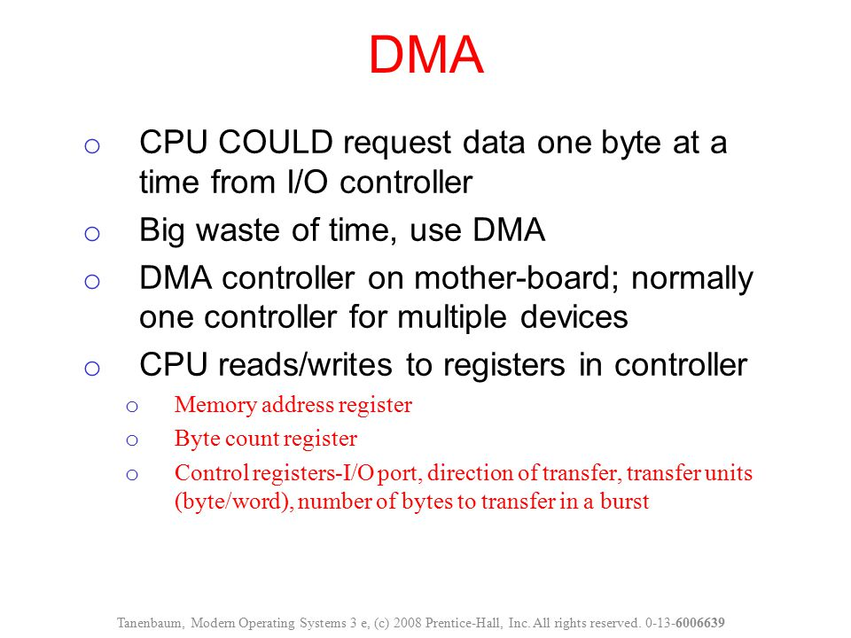 DMA CPU COULD request data one byte at a time from I/O controller