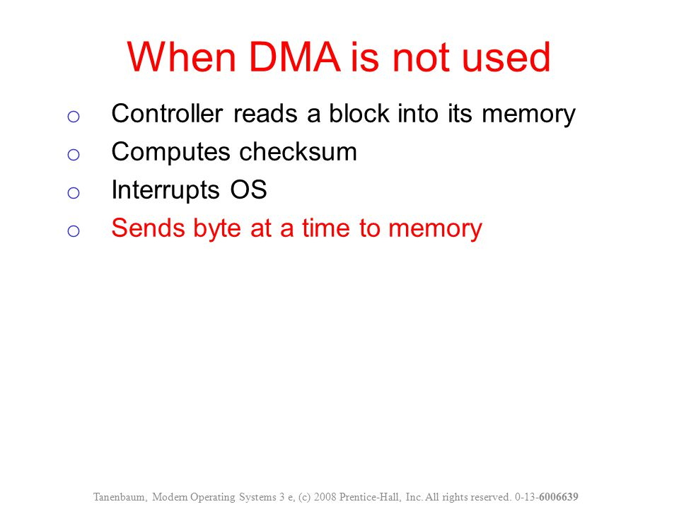 When DMA is not used Controller reads a block into its memory