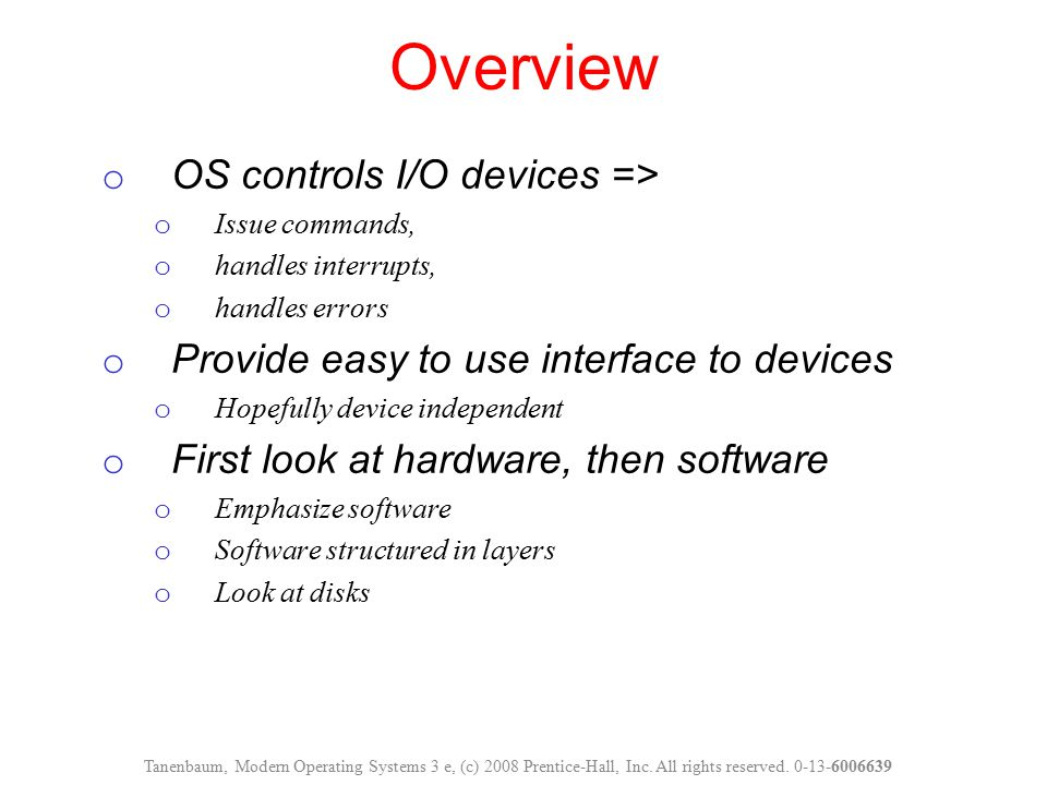 Overview OS controls I/O devices =>
