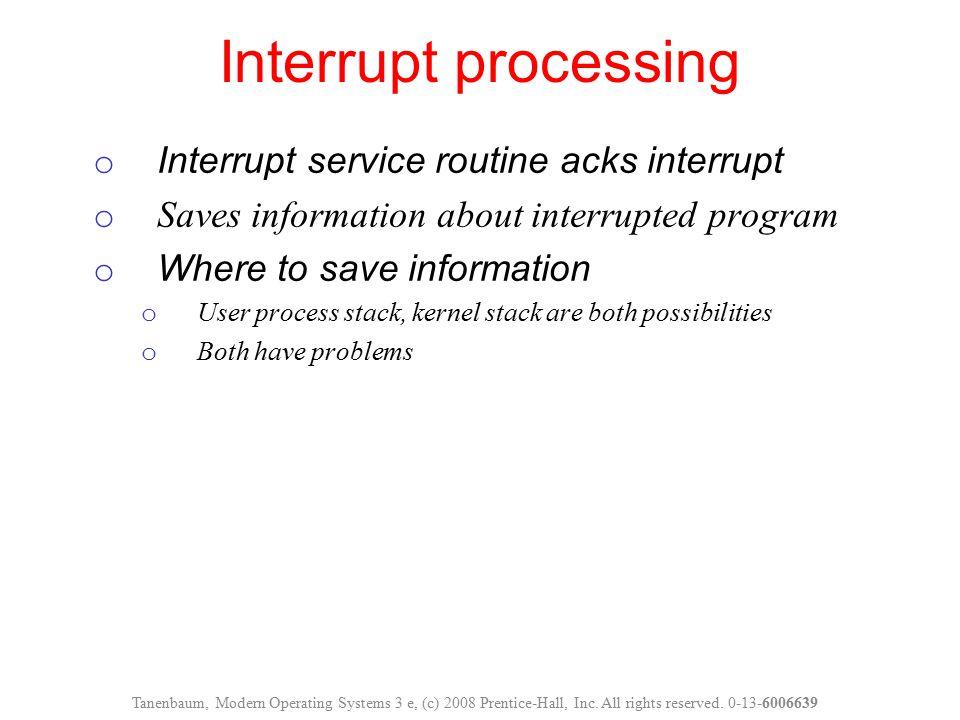 Interrupt processing Interrupt service routine acks interrupt