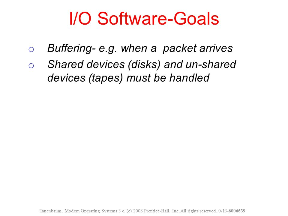 I/O Software-Goals Buffering- e.g. when a packet arrives