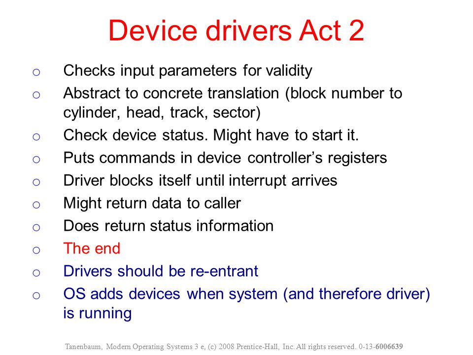 Device drivers Act 2 Checks input parameters for validity