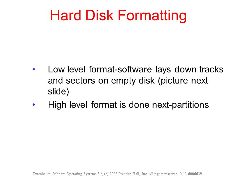 Hard Disk Formatting Low level format-software lays down tracks and sectors on empty disk (picture next slide)