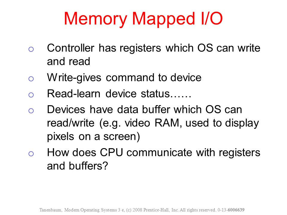 Memory Mapped I/O Controller has registers which OS can write and read