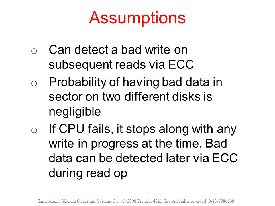 Assumptions Can detect a bad write on subsequent reads via ECC